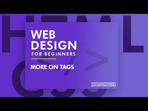 Web Design For Beginners 3: More on tags [Video]