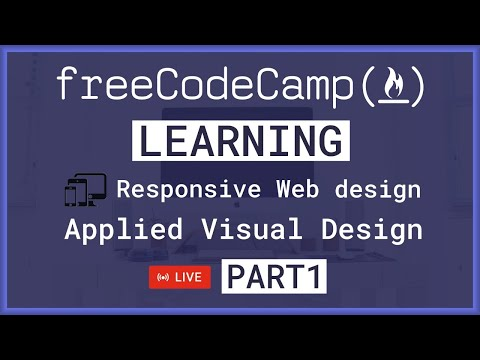 🔴 LIVE Learning Applied Visual Design | Responsive Web Design – FreeCodeCamp PART 1 [Video]
