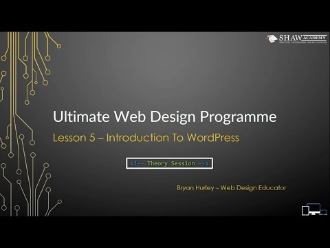 Web design | M3L1 | Lesson 5 | Introduction to WordPress | Shaw Academy [Video]