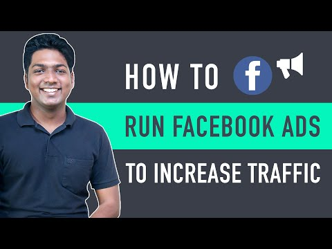 How To Run Facebook Ads To Increase Traffic To Your Site [Video]