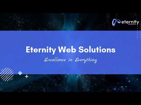 Eternity Web Solutions – A Top Web Design and Development Company in India – Profile [Video]