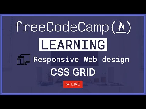 🔴 LIVE Learning CSS Grid | Responsive Web Design – FreeCodeCamp [Video]