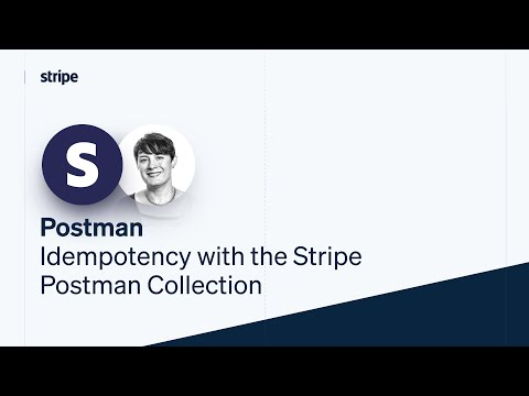 Idempotency and retries with the Stripe Postman collection [Video]