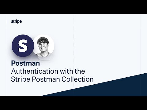 Authentication with the Stripe Postman collection [Video]